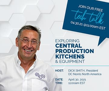 DC Norris North America President, Dick Smith promoting an upcoming virtual tech talk on Central Production Kitchens & Equipment