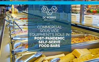 """an image of a grocery-store hot bar filled with self-serve foods. The title over the image reads"""" Commercial Sous Vide Equipment's Role in Post-Pandemic Self-Serve Food Bars"""