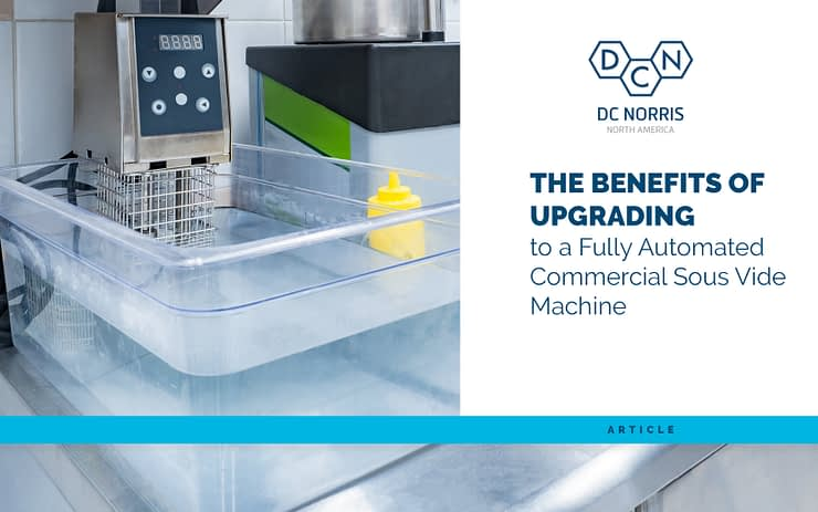 The Benefits of Upgrading to a Fully Automated Commercial Sous Vide Machine
