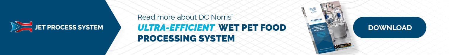 download the DC Norris North America brochure about Jet Process for Wet Pet Food