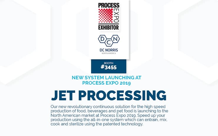 DC Norris North America is proud to launch the Jet Processing system at Process Expo 2019